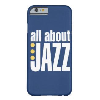 Todo sobre el caso del iPhone 6 del jazz Funda Barely There iPhone 6