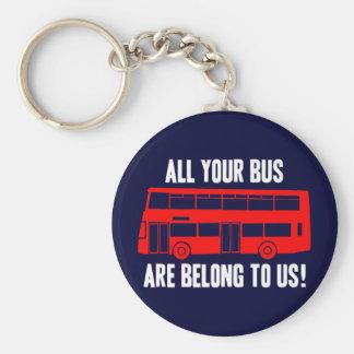 Todo su autobús es pertenece a nosotros llavero