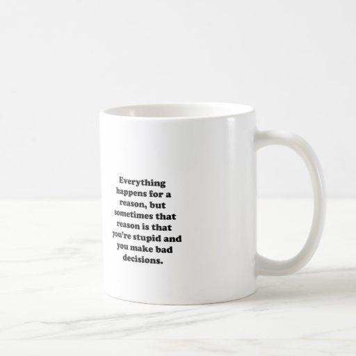 Todo sucede por una razón tazas de café