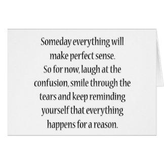 Todo tendrá algún día sentido perfecto tarjeta de felicitación