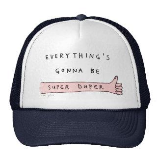 todo va a ser duper estupendo - gorra del camioner