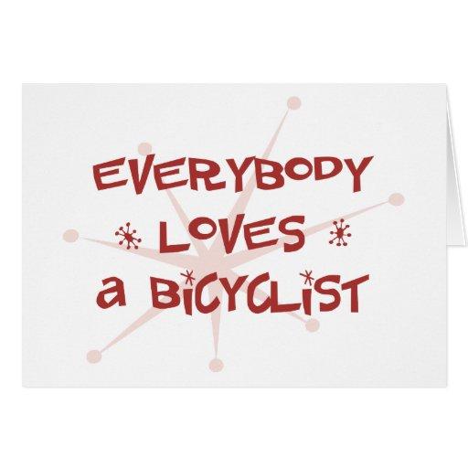 Todos ama a un Bicyclist Tarjeta De Felicitación