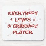 Todos ama a un jugador de Cribbage Alfombrilla De Raton