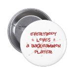 Todos ama a un jugador del backgammon pin