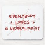 Todos ama a un neurólogo alfombrilla de ratón