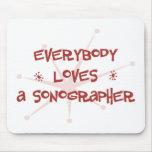 Todos ama un Sonographer Tapetes De Raton