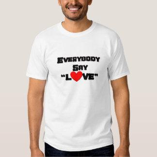 """Todos dice """"amor """" remeras"""