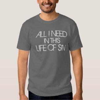 Todos lo que necesito en esta vida del pecado camisas
