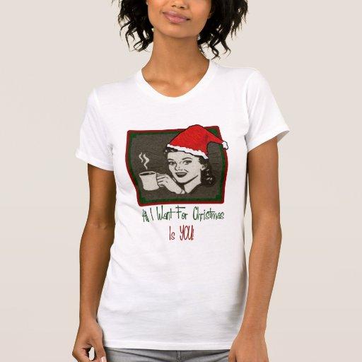 Todos lo que quiero para la camisa de las mujeres