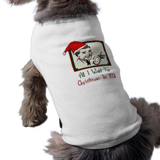 Todos lo que quiero para la camisa del perro del n camisas de mascota