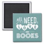 Todos lo que usted necesita son amor y libros iman de frigorífico