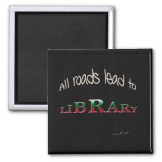 Todos los caminos llevan a la biblioteca imán cuadrado