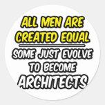Todos los hombres son arquitectos creados del pegatinas redondas