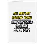 Todos los hombres son cirujanos creados del igual… felicitaciones