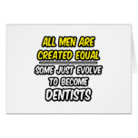 Todos los hombres son dentistas creados del igual… felicitacion