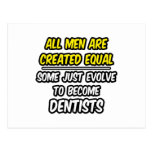Todos los hombres son dentistas creados del igual… postal