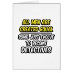 Todos los hombres son detectives creados del igual felicitaciones