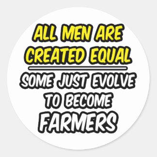 Todos los hombres son granjeros creados del igual… pegatina redonda