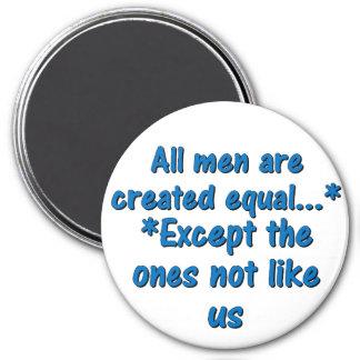 Todos los hombres son igual creado imán redondo 7 cm