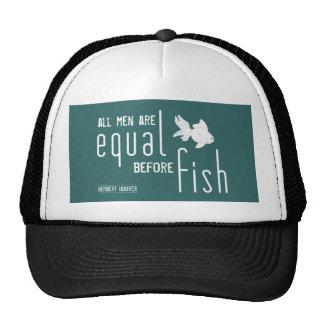 Todos los hombres son iguales antes de los pescado gorro
