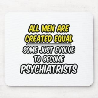 Todos los hombres son psiquiatras creados del igua alfombrilla de ratones