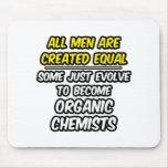 Todos los hombres son químicos orgánicos creados d tapete de raton