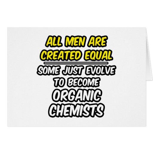 Todos los hombres son químicos orgánicos creados d felicitación