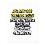 Todos los hombres son químicos orgánicos creados d tarjeta postal