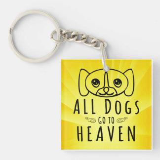 Todos los perros van al cielo llavero cuadrado acrílico a doble cara