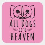 Todos los perros van al cielo pegatina cuadrada