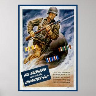 Todos los soldados no pueden estar en la infanterí póster