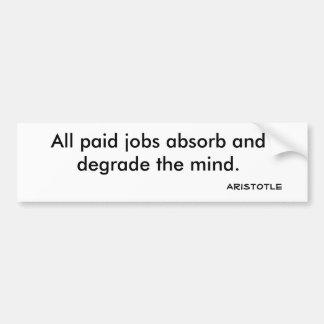 Todos los trabajos pagados absorben y degradan la  pegatina para auto