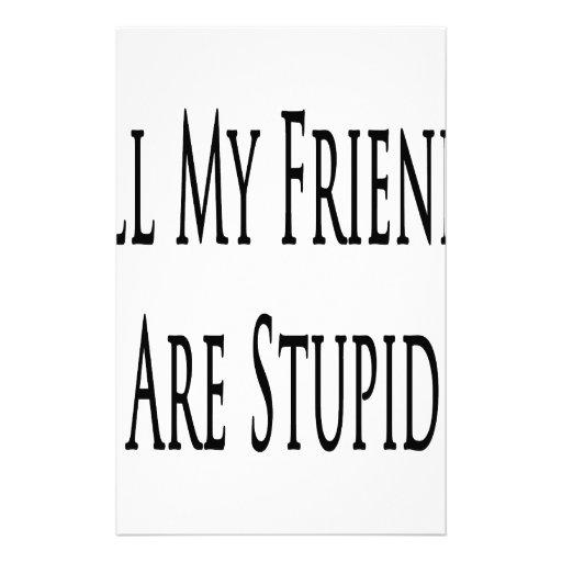 Todos mis amigos son estúpidos papeleria de diseño