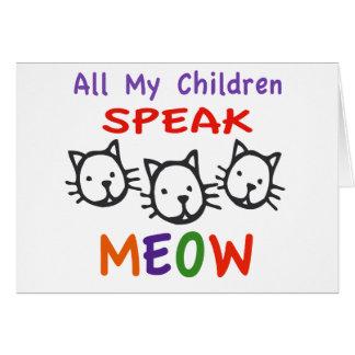 Todos mis niños hablan maullido tarjeta de felicitación