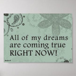 ¡Todos mis sueños son el venir verdad ahora! Póster