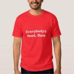 Todos muerto, Dave Remeras
