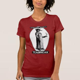 Todos necesita un Teabreak Camisetas