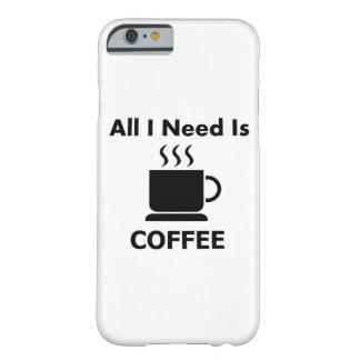 Todos necesito el café del IS-IS Funda Para iPhone 6 Barely There