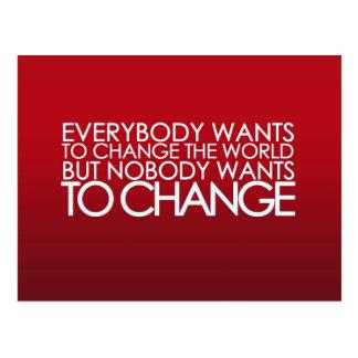 Todos quiere cambiar el mundo… postal