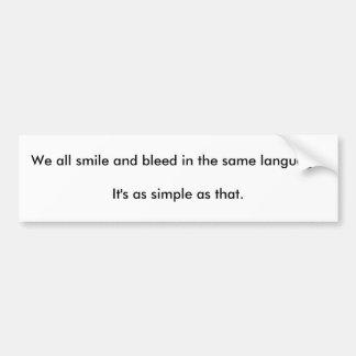 Todos sonreímos y sangramos en la misma lengua. It Pegatina Para Auto