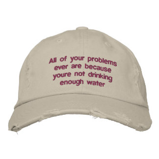 Todos sus problemas están nunca porque usted no es gorros bordados
