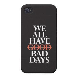 """Todos tenemos malos días "" iPhone 4/4S Carcasas"