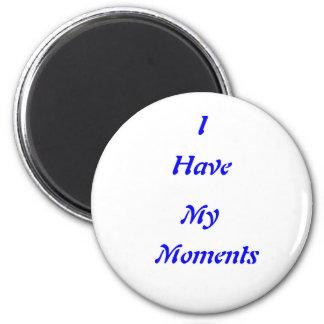 todos tenemos nuestros momentos imán redondo 5 cm