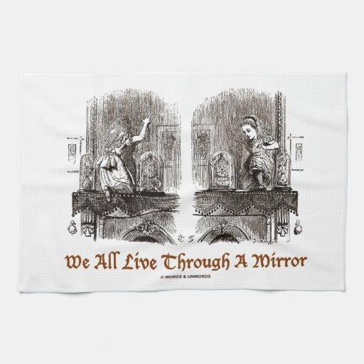 Todos vivimos a través de un espejo (país de las m toalla de cocina