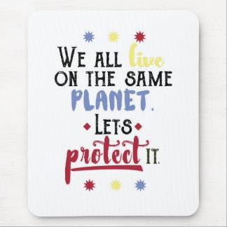 Todos vivimos en la misma cita inspirada del mouse pads