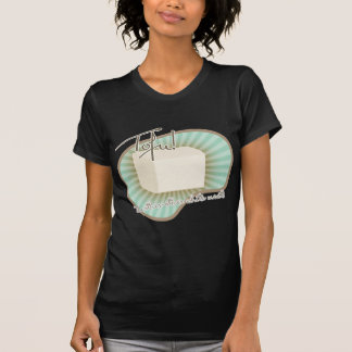 Tofu! T Shirt