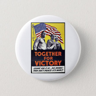 Together For Victory Pinback Button