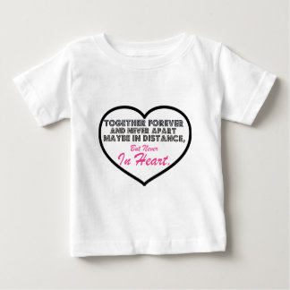Together Forever & Never apart....... Baby T-Shirt