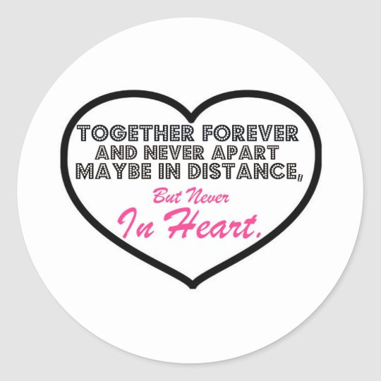Together Forever & Never apart....... Classic Round Sticker