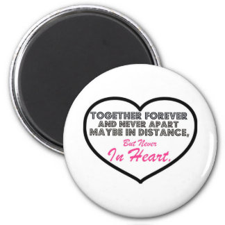 Together Forever & Never apart....... 2 Inch Round Magnet